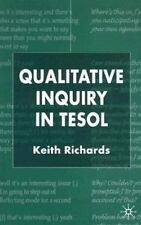 Qualitative Inquiry In Tesol: By Keith Richards