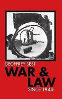 War and Law since 1945 by Best, Geoffrey