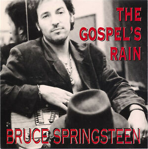 Bruce Springsteen - The Gospel's Rain 1989-1992 Lucky Town Demos & Outtakes