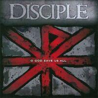 Disciple : O God Save Us All CD