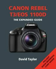 Canon Rebel T3 / EOS 1100D (The Expanded Guide) by David Taylor Book The Fast
