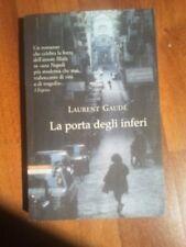 """""""La porta degli inferi""""  di Laurent Gaudé -1° Edizione 2009- Occasione-"""