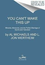 You Can't Make This Up: Miracles, Memories, and the Perfect Marriage of Sports a
