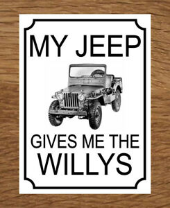 MY JEEP GIVES ME THE WILLYS gift SIGN ~ classic american us forces army plaque