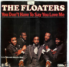 45 TOUR-THE FLOATERS-YOU DON'T HAVE TO SAY YOU LOVE ME