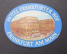 Ancienne étiquette HOTEL FRANKFURTER HOF deutsche Etikett old label