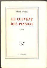 LE COUVENT DES PINSONS. ANDRE DHOTEL. Gallimard Exemplaire numéroté