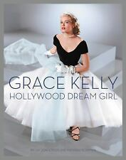 Grace Kelly : Hollywood Dream Girl by Manoah Bowman and Jay Jorgensen (2017,...