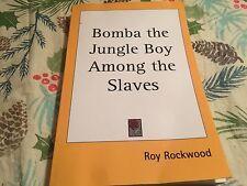 Bomba The Jungle Boy Among the slaves Kessinger Publishing rare reprints