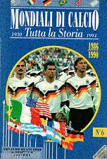 FASCICOLO=MONDIALI DI CALCIO=TUTTA LA STORIA=MONDIALI 1986-1990
