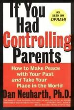 If You Had Controlling Parents: How to Make Peace with Your Past and Take Your P