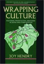 Wrapping Culture: Politeness, Presentation, and Power in Japan and Other Societi
