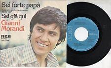 GIANNI MORANDI disco 45 giri ITALY Sei forte papà + Sei già qui STAMPA ITALIANA