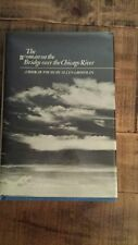 THE WOMAN ON THE BRIDGE OVER THE CHICAGO RIVER - Poems by Allen Grossman 1979