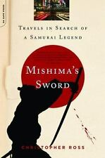 Mishima's Sword: Travels in Search of a Samurai Legend (Paperback or Softback)