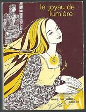 Le joyau de lumiere.Marie CONSTANTINI-GARNIER. Z23