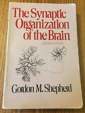 The Synaptic Organization of the Brain 1979 2nd edition (Shepherd)