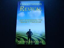 NEW Understanding Revival and Addressing the Issues it Provokes MATHEW BACKHOLER