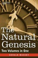 The Natural Genesis (Two Volumes in One) (Paperback or Softback)