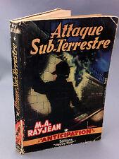M.A RAYJEAN - ANTICIPATION 71 - ATTAQUE SUB-TERRESTRE