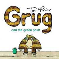 Grug and the Green Paint ' Prior, Ted