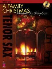 A Family Christmas Around the Fireplace, For Tenor Sax.  With Play Along CD