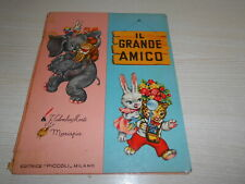 IL GRANDE AMICO (Colombini Monti)- EDITRICE  PICCOLI 1955  ILL. MARIAPIA -BUONO+