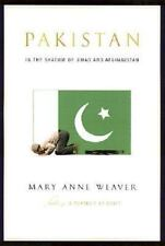 Pakistan: In the Shadow of Jihad and Afghanistan Weaver, Mary Anne Hardcover