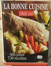 CUISINE - LA BONNE CUISINE CHEZ SOI - 365 jours 730 recettes - Cadeau idéal