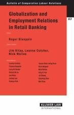 Globalization and Employment Relations in Retail Banking by Blanpain (2007,...