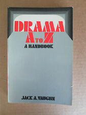Drama A to Z : A Handbook by Jack A. Vaughn (1978, Paperback)