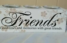 "Tea Light Votive Candle Holder 3 Hole Wood Shabby Chic ""Friends Good Times...."""