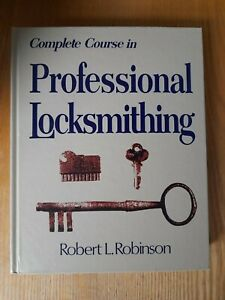 Complete Course in Professional Locksmithing Professional/Technical Series