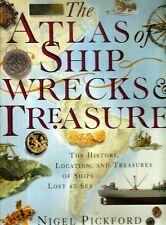 PICKFORD, Nigel - THE ATLAS OF SHIP WRECKS & TREASURE