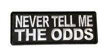 Never Tell Me The Odds Iron On Cosplay Biker Patch