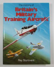 The History of Britain's Military Training Aircraft by Ray Sturtivant 1987 Hback