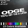 Odge you'll get the D later decal Sticker Truck Car Muscle joke