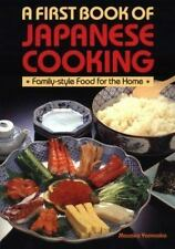 First Book of Japanese Cooking: Good Food for the Home and Family Yamaoka, Masa