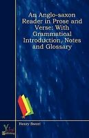An Anglo-saxon Reader in Prose and Verse: With Grammatical Introduction, Notes a