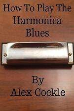 How to Play the Harmonica Blues : Which Harmonica Do I Need for Which Blues K...