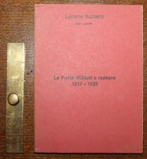 1980 Le Poste Militari a Numero 1917 - 1923 Luciano Buzzetti Italian Paperback
