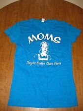 "PRO MOTHERS juniors med T shirt humor ""Moms - Better than dads"" feminist tee"