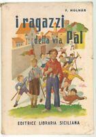I RAGAZZI DELLA VIA PAL di F. Molnar ed. Editrice Libraria Siciliana