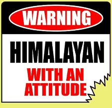 "Warning Himalayan With An Attitude 4"" Die-Cut Cat Feline Sticker"