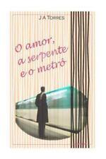 O Amor, a Serpente e o Metrô by J. Torres (2015, Paperback)