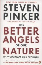 The Better Angels of Our Nature: Why Violence Has Declined, Pinker, Steven