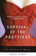 Survival of the Prettiest: The Science of Beauty: By Etcoff, Nancy
