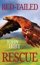 Red Tailed Rescue by John Irby