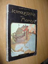 LUIGI MOTTA I CONQUISTATORI DEL MONDO ILL.CORBELLANI CASTELLI 1914 TREVISINI ED.