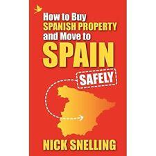 So kaufen Sie spanische Eigentum und Umzug nach Spanien... safel-Taschenbuch NEU Snelling